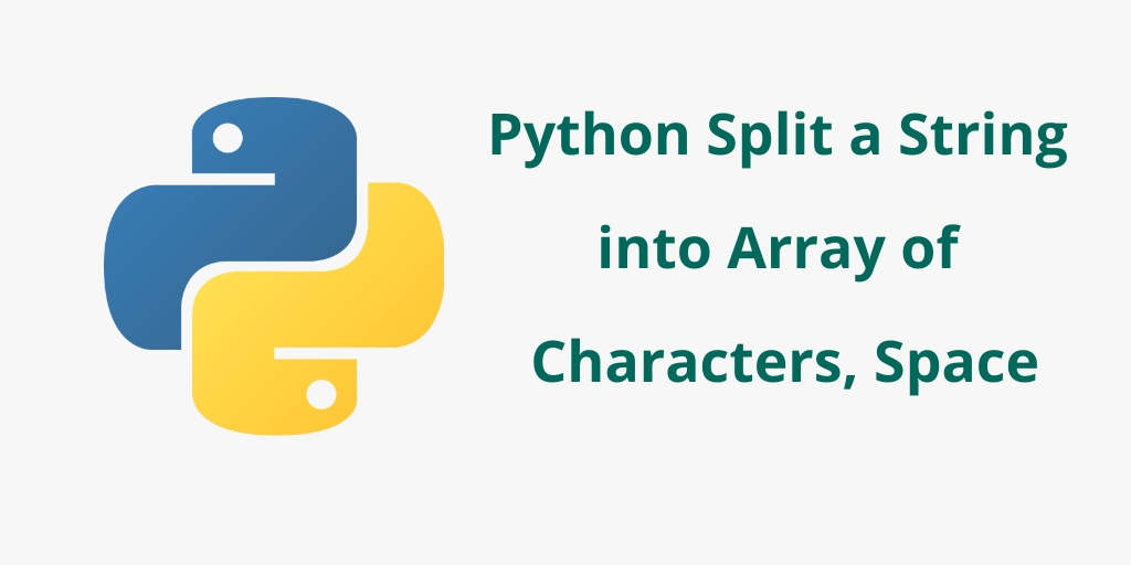 Python Split a String into Array of Characters, Space