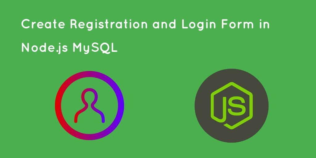 Create Registration and Login Form in Node.js MySQL