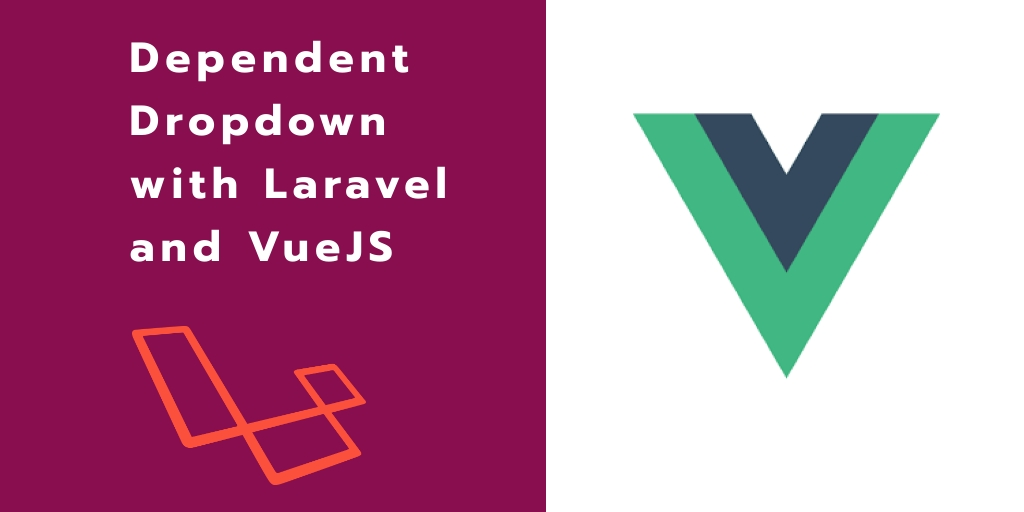 Laravel 7 Vue Dependent Dropdown Example