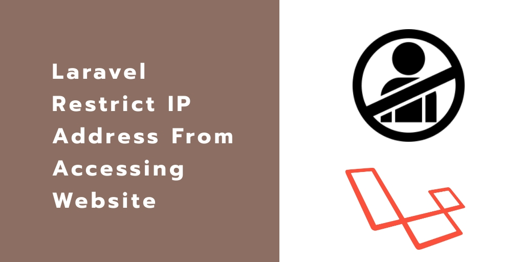 Laravel 7 Restrict IP Address From Accessing Website