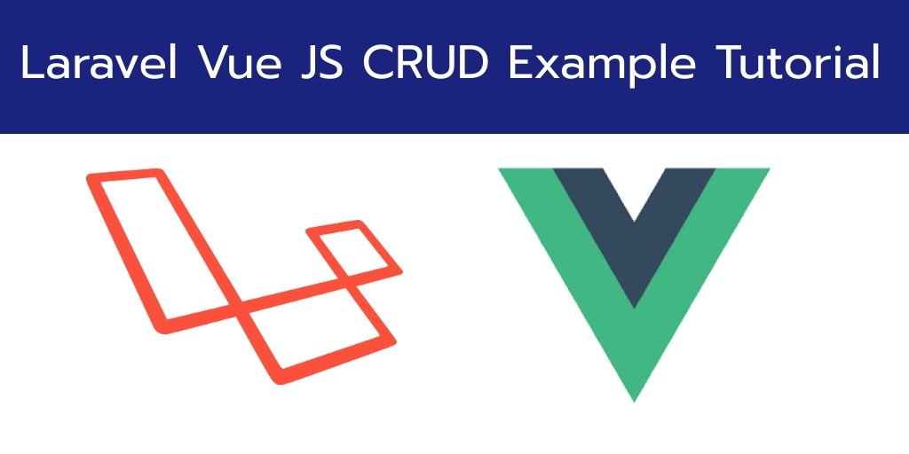 Laravel 7 Vue JS CRUD Example Tutorial