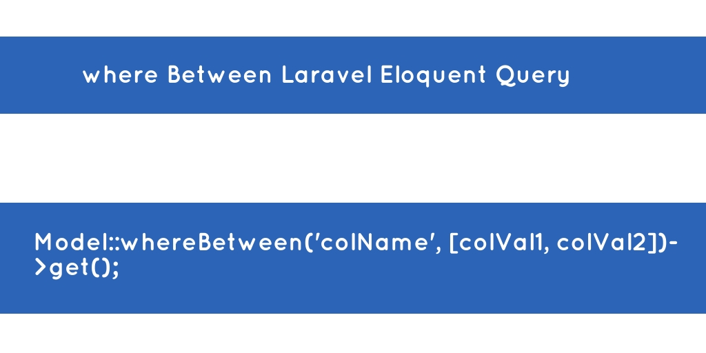 where Between Laravel Eloquent Query