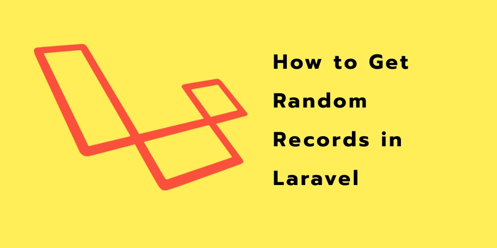 How to Get Random Records in Laravel
