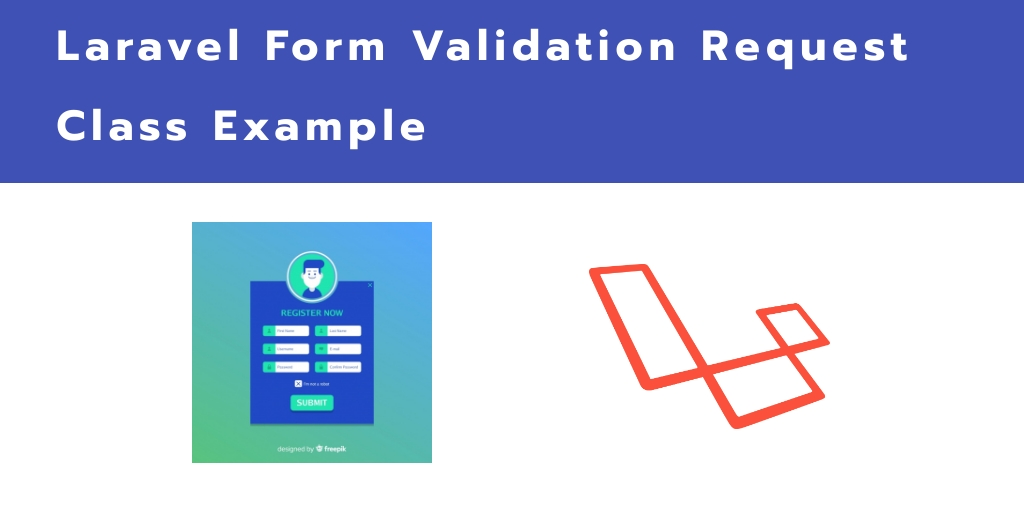 Laravel 7 Form Validation Request Class Example