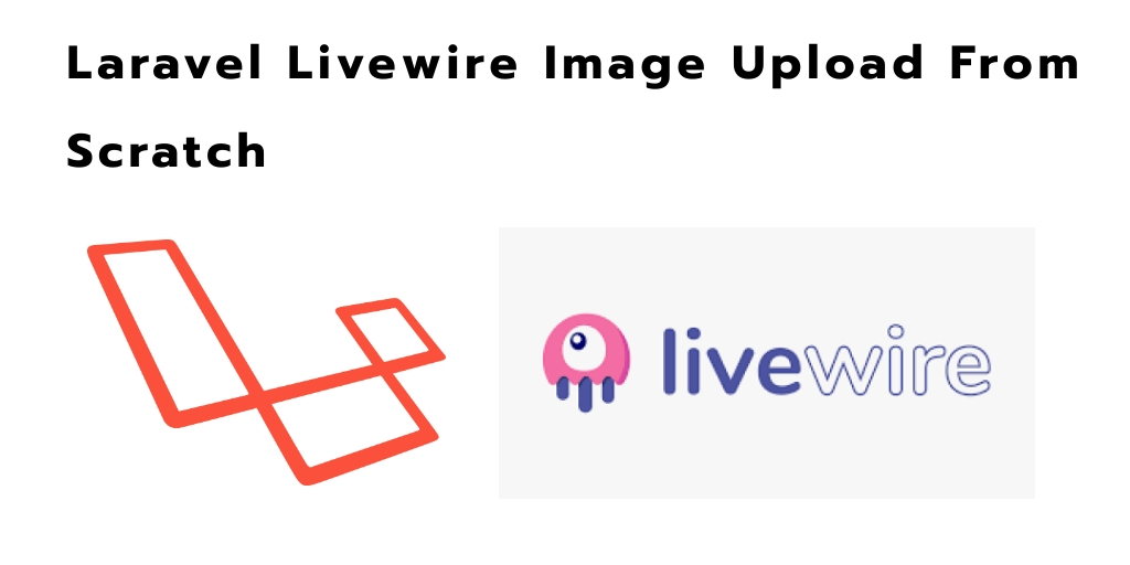 Laravel Livewire Image Upload From Scratch