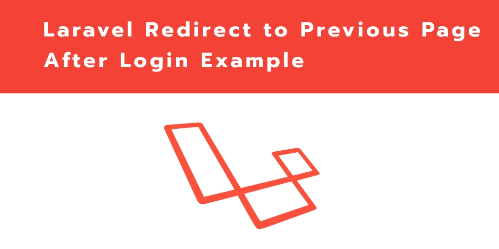 Laravel 7 Redirect To Previous Page After Login Example Tuts Make