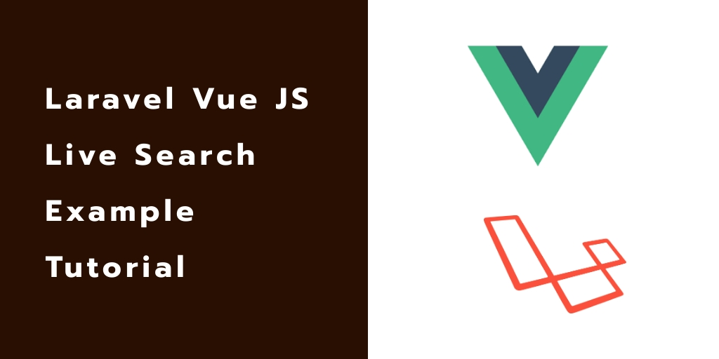 Laravel 7 Vue JS Live Search Example Tutorial