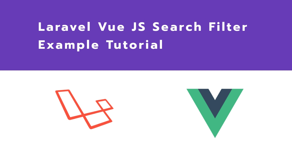 Laravel 7 Vue JS Search Filter Example Tutorial