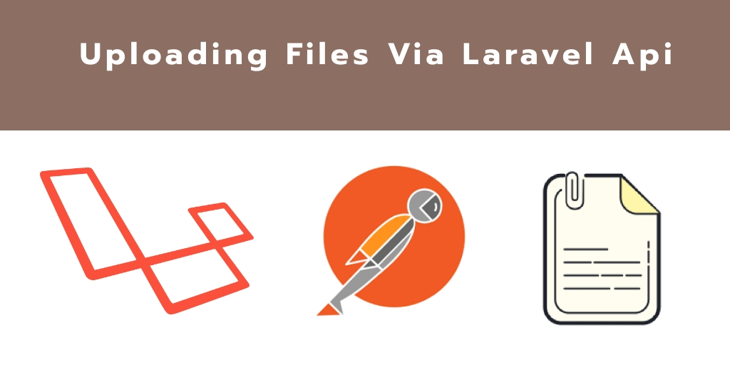 Laravel 7 File Upload Via API Example From Scratch