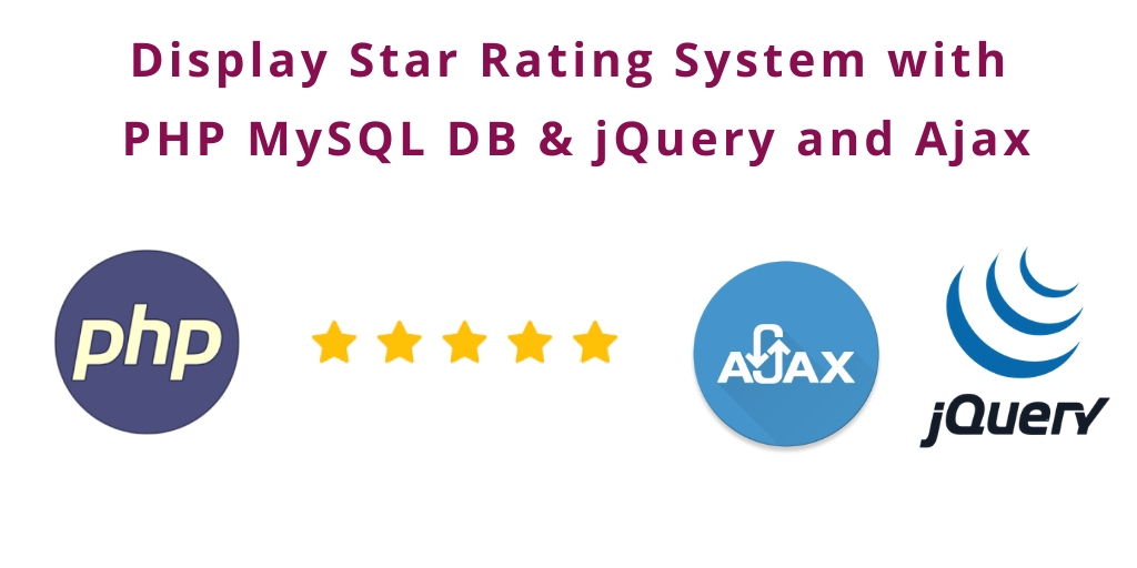 Star Rating System with PHP MySQL & jQuery and Ajax