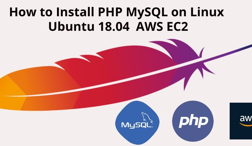 How to Install PHP MySQL on Linux Ubuntu 18.04  AWS EC2