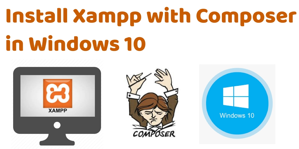 Install xampp with Composer in Windows 10