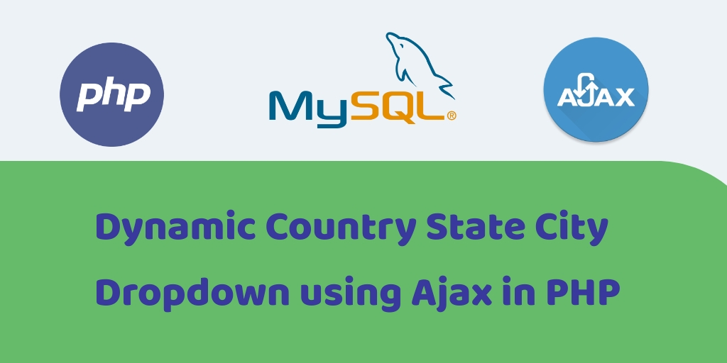 Country State City Dropdown list in PHP MySQL PHP