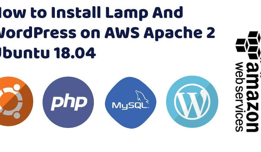 How to Install WordPress on AWS Apache 2 Ubuntu 18.04
