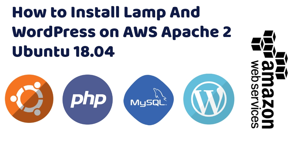 How To Install Wordpress On Aws Apache 2 Ubuntu 18 04 Tuts Make
