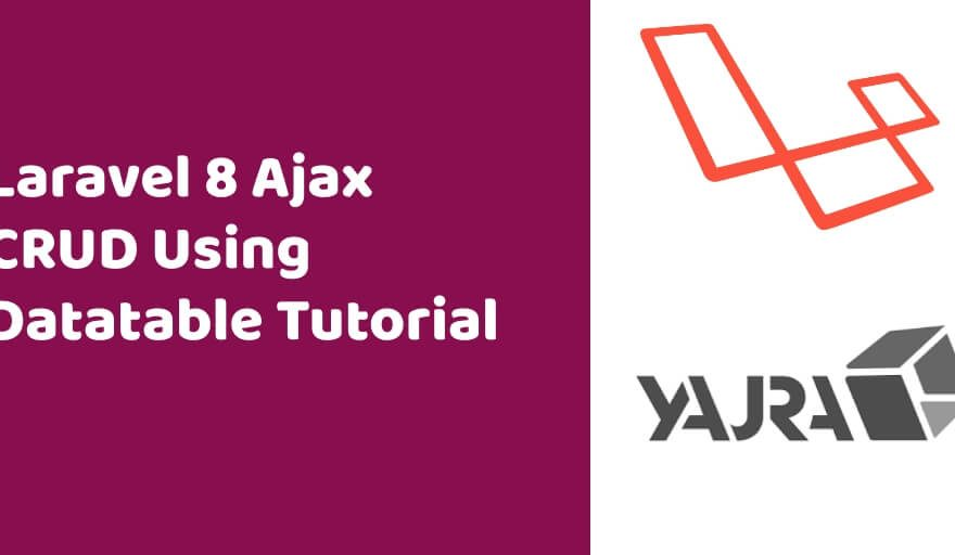 Laravel 8 Ajax CRUD Using Datatable Tutorial