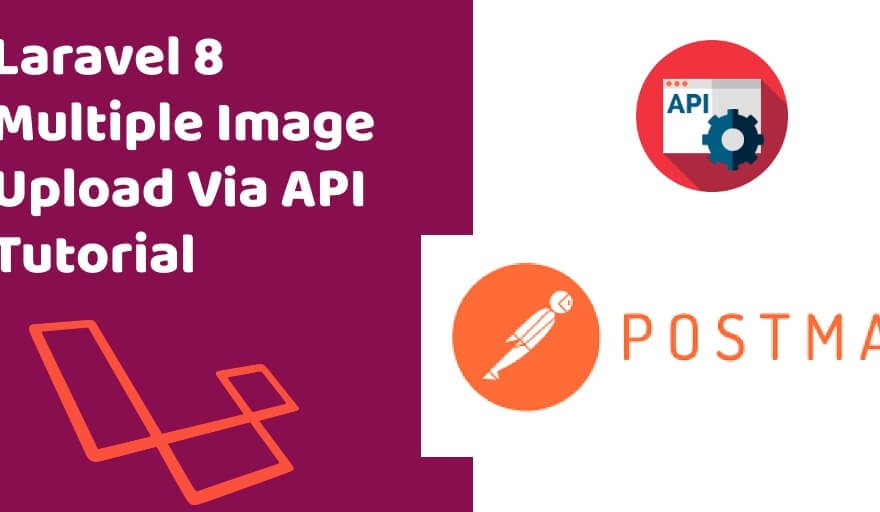 Laravel 8 Multiple Image Upload Via API