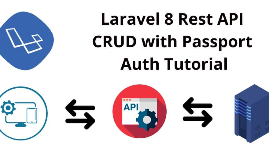 Laravel 8 Rest API CRUD with Passport Auth Tutorial
