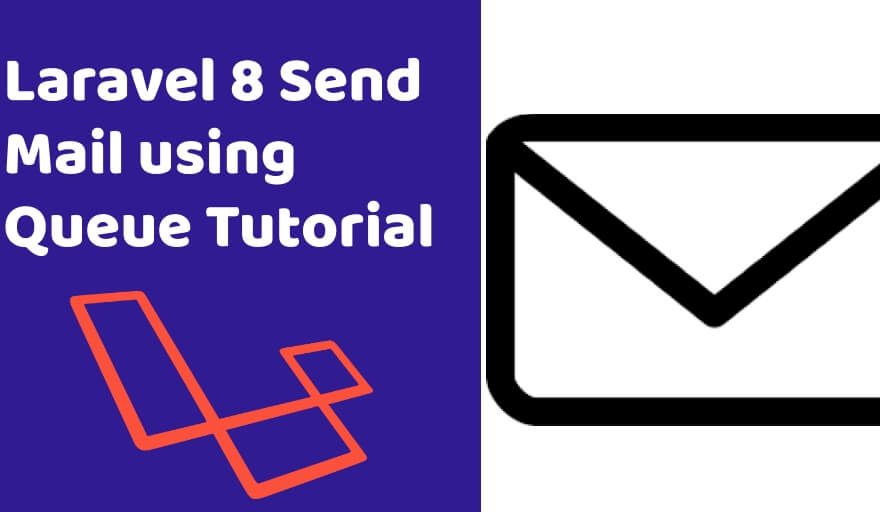 Laravel 8 Send Mail using Queue Tutorial