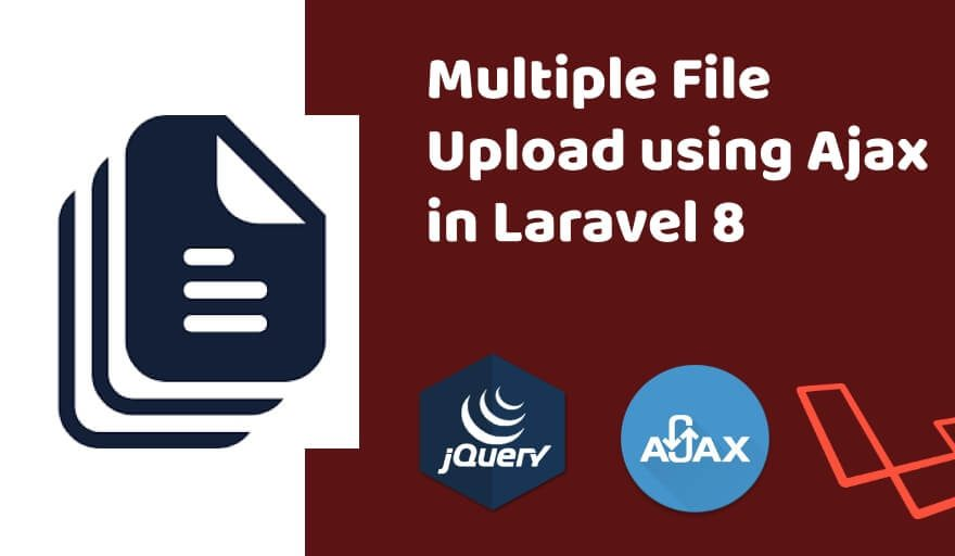 Multiple File Upload using Ajax in Laravel 8
