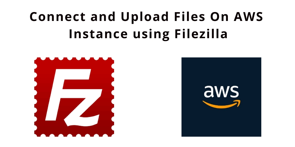How to Connect AWS Instance From Filezilla
