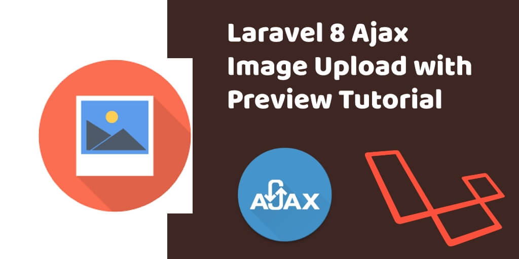 Laravel 8 Ajax Image Upload with Preview Tutorial