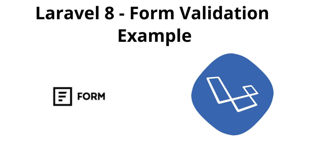 Laravel 8 – Form Validation Example