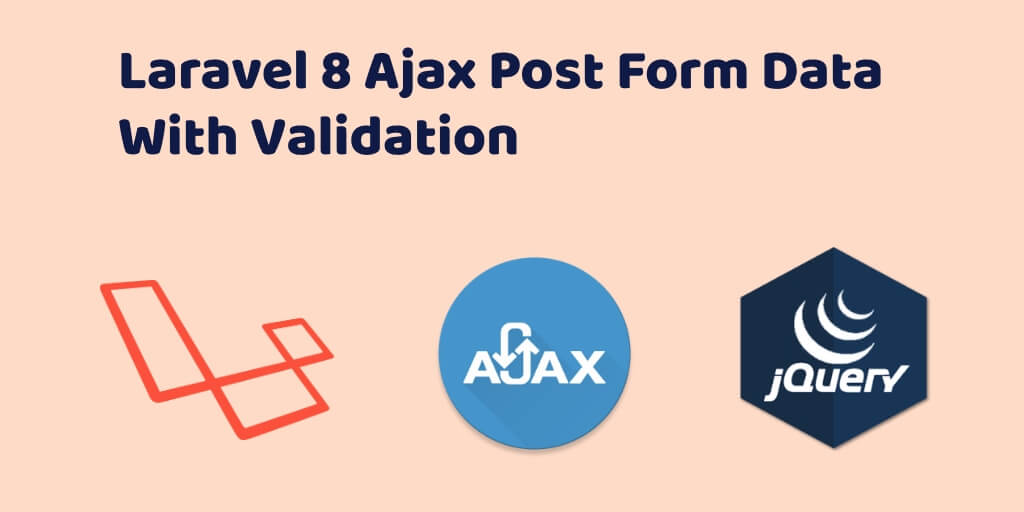 Laravel 8 Ajax Post Form Data With Validation