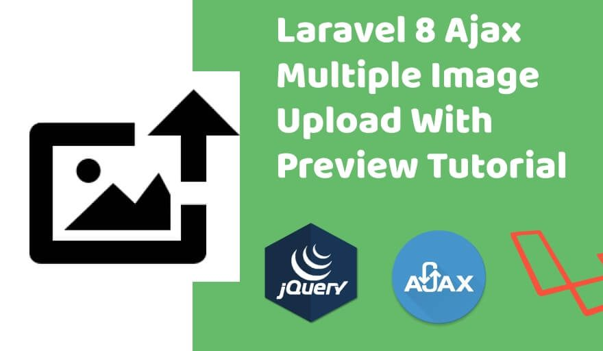 Laravel 8 Ajax Multiple Image Upload Tutorial