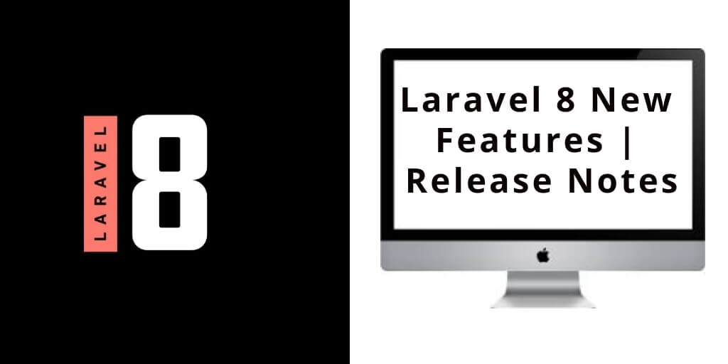Laravel 8 New Features | Release Notes - Tuts Make