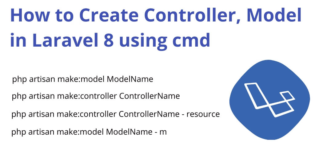 How to Create Controller, Model in Laravel 8 using cmd