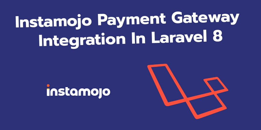 Instamojo Payment Gateway Integration In Laravel 8