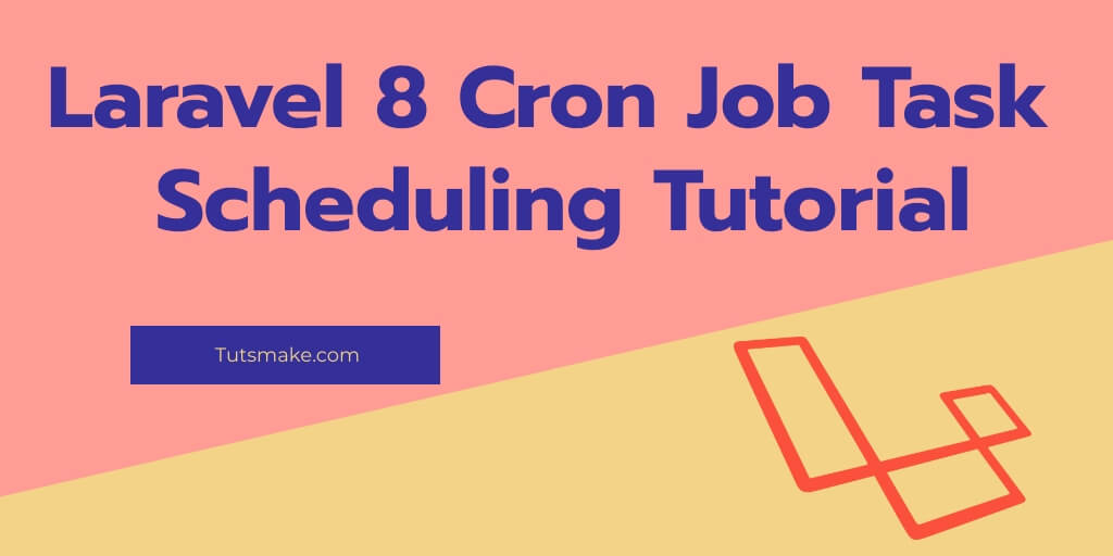 Laravel 8 Cron Job Task Scheduling Tutorial