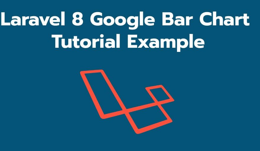 Laravel 8 Google Bar Chart Tutorial Example