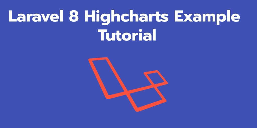 How to Intergrate Line Highchart in Laravel 8 App