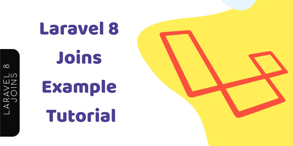 Laravel 8 Joins Example Tutorial