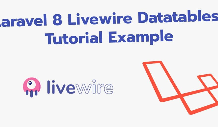 Laravel 8 Livewire Datatables Tutorial Example