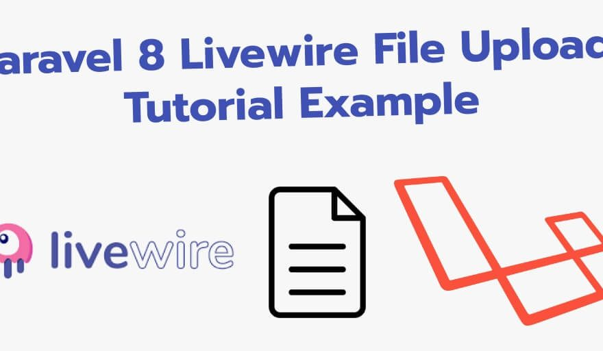 Laravel 8 Livewire File Upload Tutorial Example