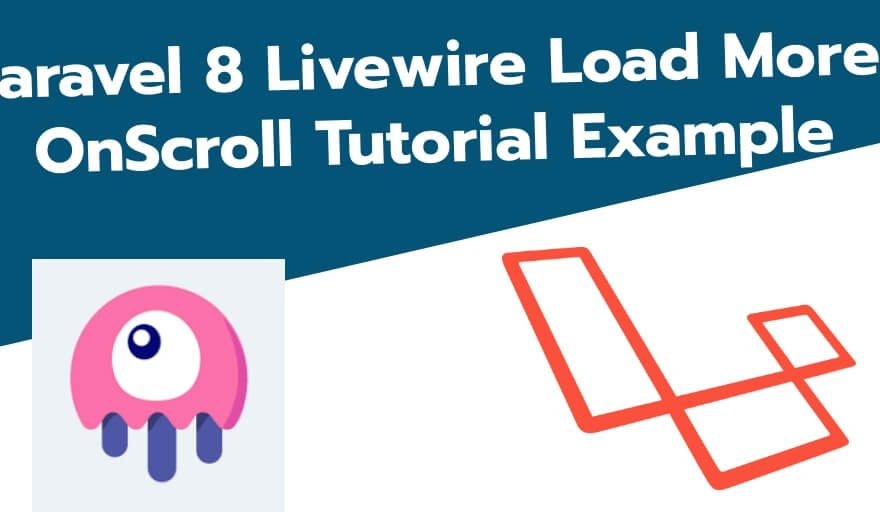 Laravel 8 Livewire Load More OnScroll Tutorial Example