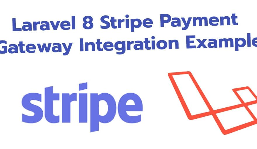 Laravel 8 Stripe Payment Gateway Integration Tutorial