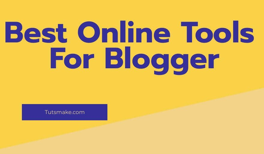 What are Online Tools that could be useful for Bloggers?