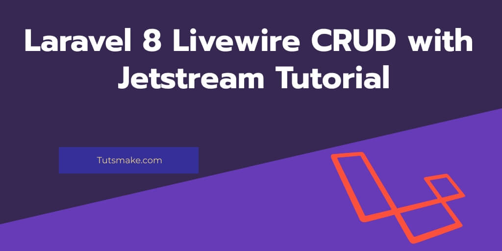 Laravel 8 Livewire CRUD with Jetstream Tutorial