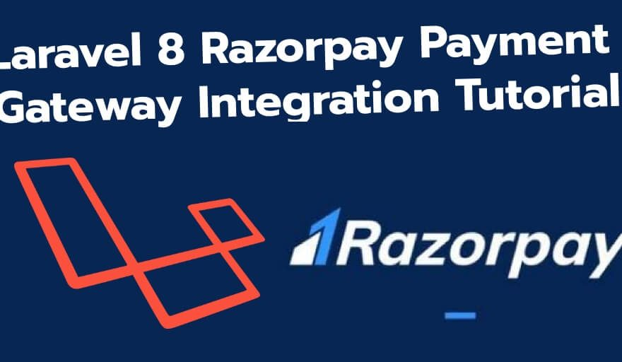 Laravel 8 Razorpay Payment Gateway Integration Tutorial Example