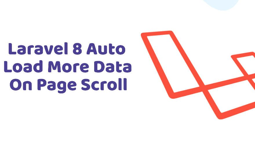 Laravel 8 Auto Load More Data On Page Scroll