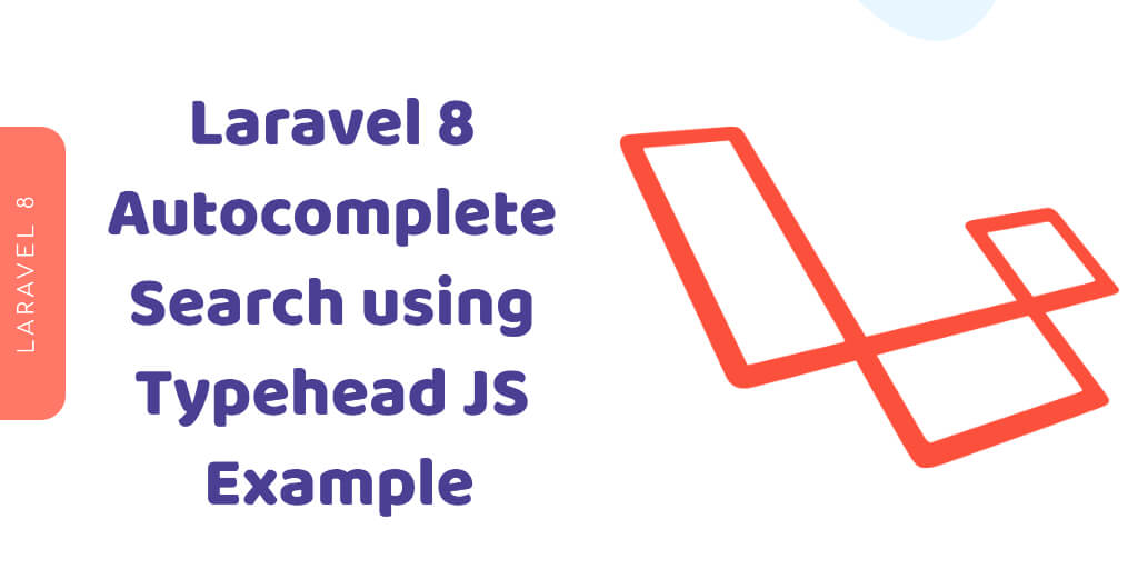 How to Implement Autocomplete Search using Typehead JS in Laravel 8 App