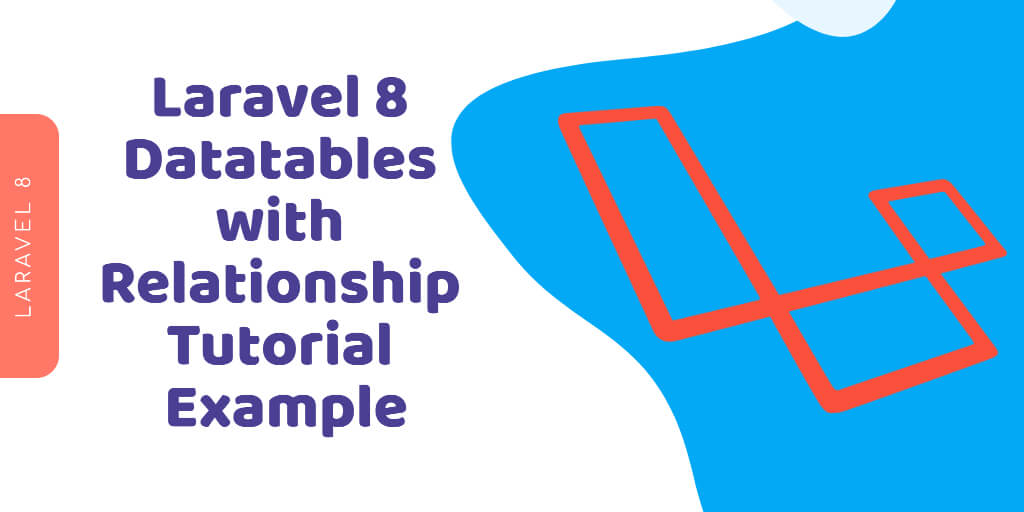 Laravel 8 Datatables with Relationship Tutorial Example