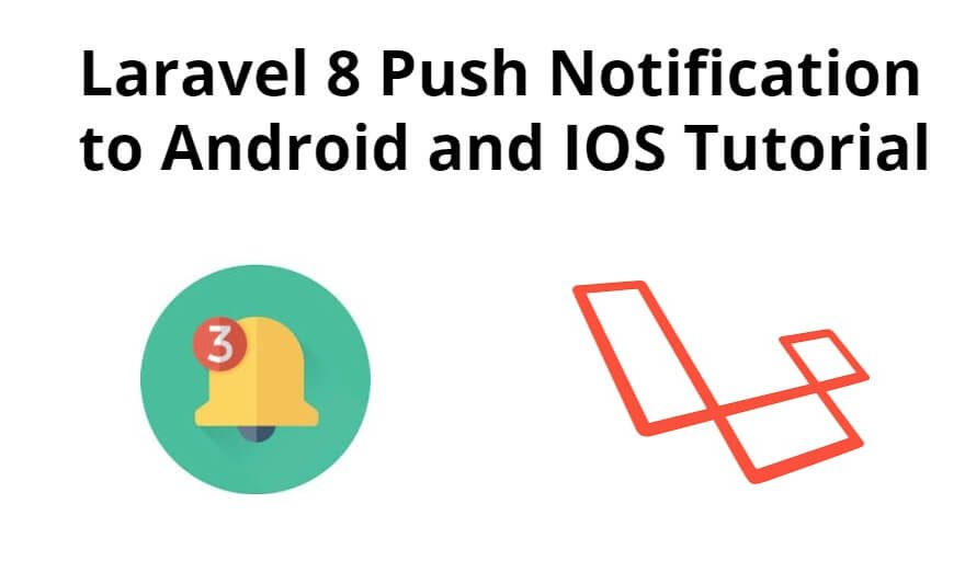 Laravel 8 Push Notification to Android and IOS Tutorial