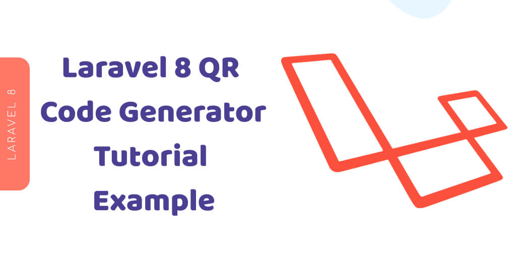 Laravel 8 QR Code Generator Tutorial Example
