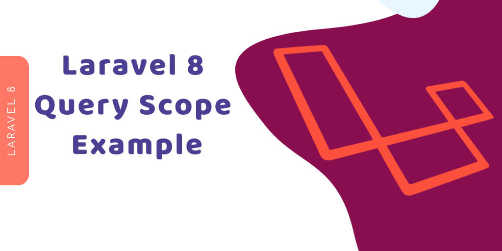 Laravel 8 Query Scope Example