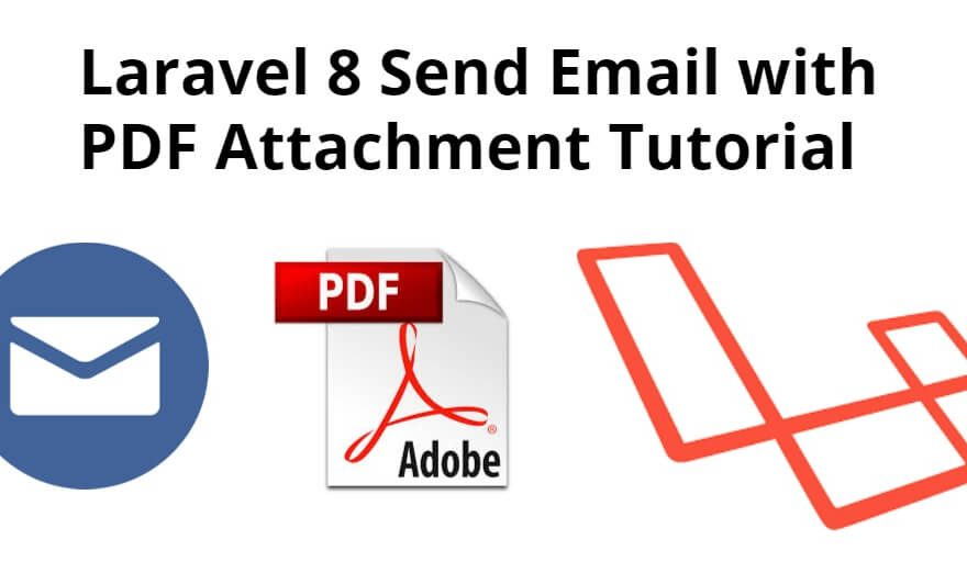 Laravel 8 Send Email with PDF Attachment Tutorial